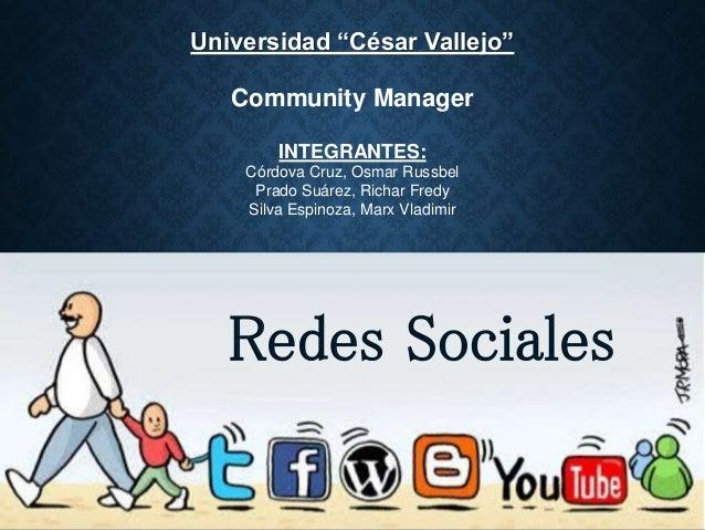 "Universidad ""César Vallejo""  Community Manager  INTEGRANTES:  Córdova Cruz, Osmar Russbel  Prado Suárez, Richar Fredy  Sil..."