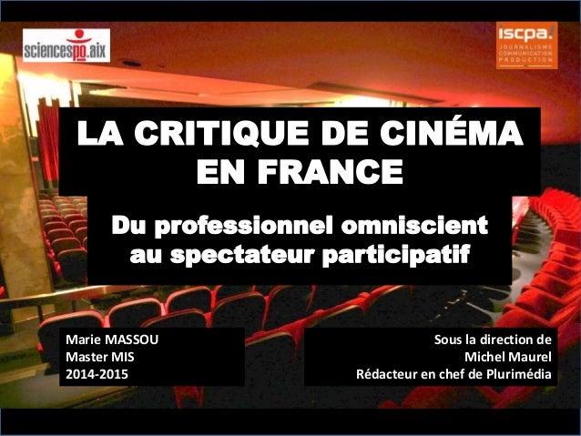 Marie MASSOU Master MIS 2014-2015 Sous la direction de Michel Maurel Rédacteur en chef de Plurimédia
