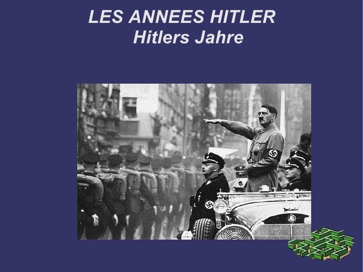 LES ANNEES HITLER Hitlers Jahre