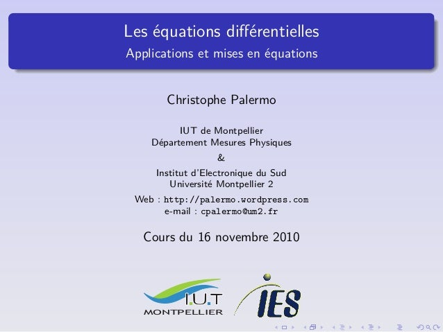 Les équations différentielles Applications et mises en équations Christophe Palermo IUT de Montpellier Département Mesures ...