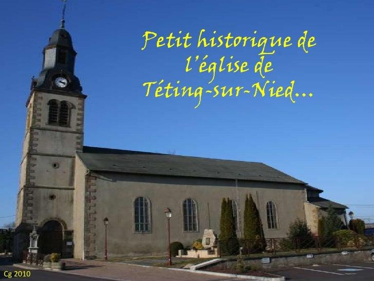 Petit historique de l'église de Téting-sur-Nied…<br />Cg 2010<br />