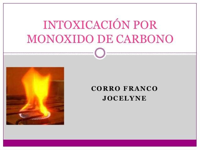 CORRO FRANCOJOCELYNEINTOXICACIÓN PORMONOXIDO DE CARBONO