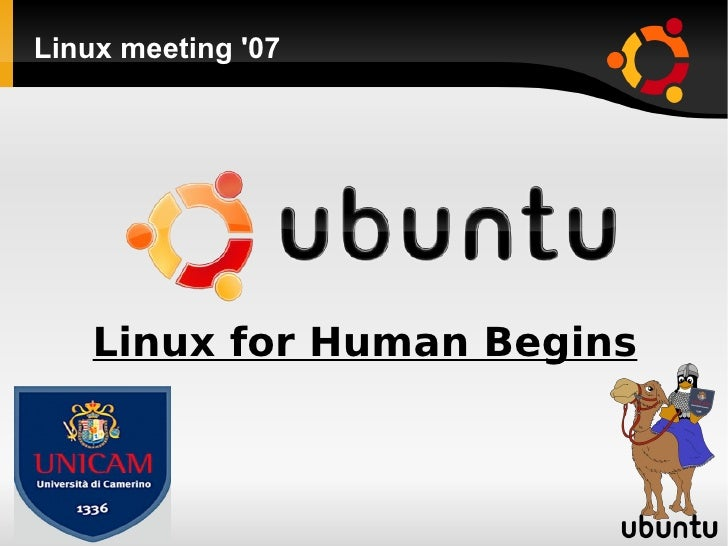 Linux meeting '07 Linux for Human Begins