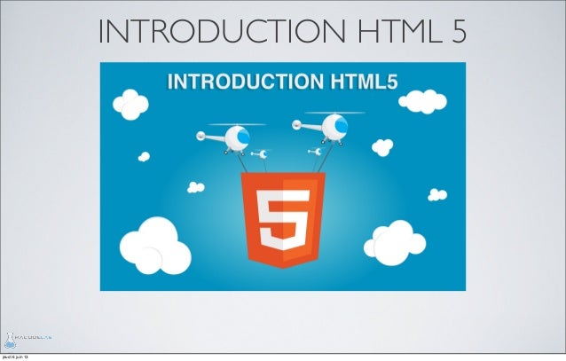 Introduction Html 5 : Part I