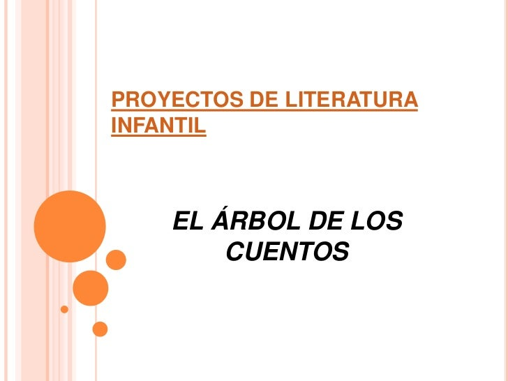 PROYECTOS DE LITERATURA INFANTIL<br />EL ÁRBOL DE LOS CUENTOS<br />