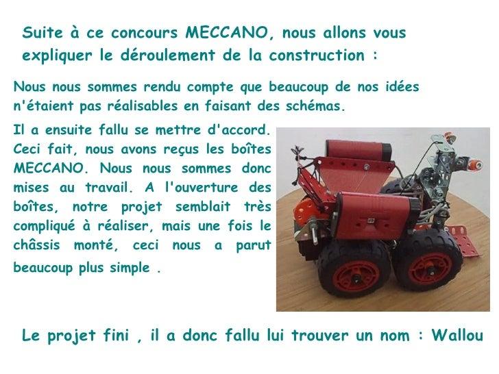 Suite à ce concours MECCANO, nous allons vous expliquer le déroulement de la construction :Nous nous sommes rendu compte q...
