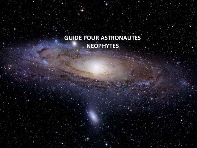 GUIDE POUR ASTRONAUTESNEOPHYTES