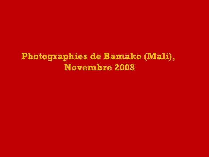 Photographies de Bamako (Mali),  Novembre 2008