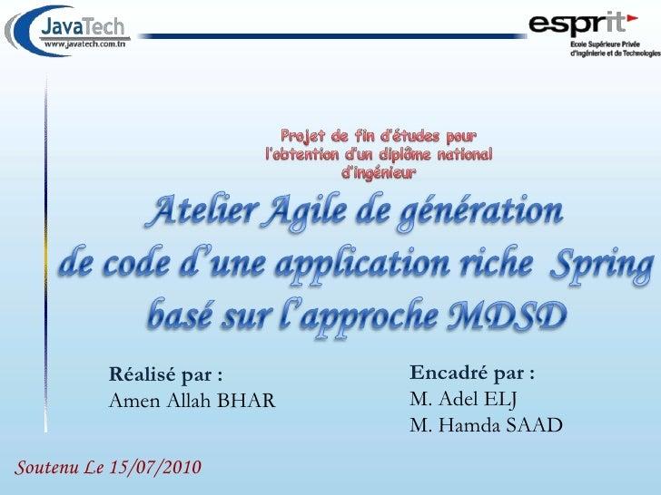 Projet de fin d'études pour l'obtention d'un diplôme national d'ingénieur<br />Atelier Agile de génération <br />de code d...