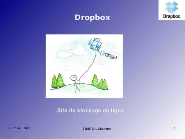 Dropbox                  Site de stockage en ligneLe 10 dec. 2012            BENETEAU Charlotte   1
