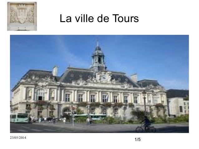 23/05/2014 1/5 La ville de Tours