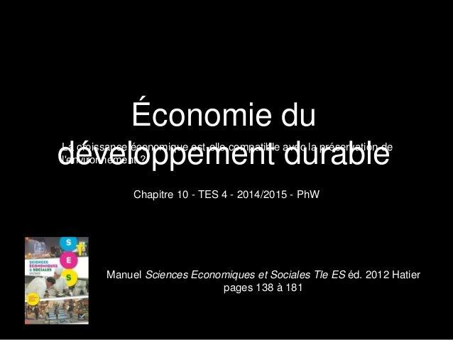 Économie du développement durable Chapitre 10 - TES 4 - 2014/2015 - PhW Manuel Sciences Economiques et Sociales Tle ES éd....