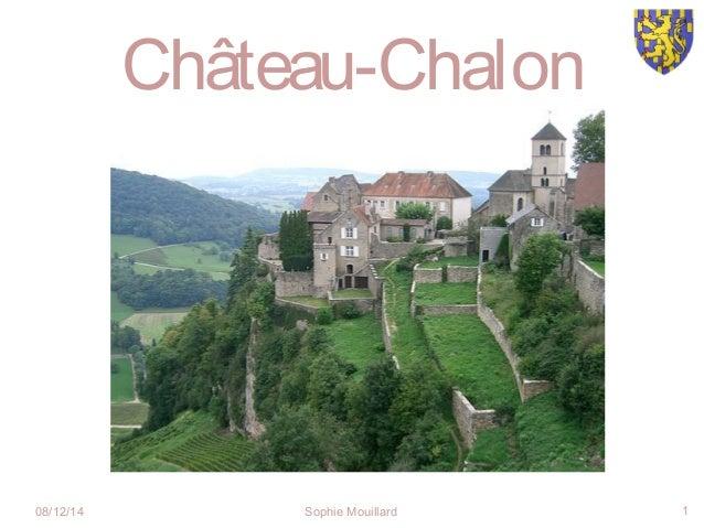 08/12/14 Sophie Mouillard 1 Château-Chalon