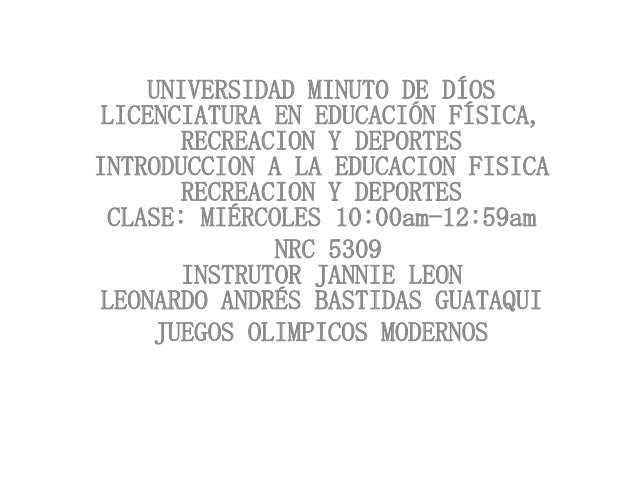 UNIVERSIDAD MINUTO DE DÍOSLICENCIATURA EN EDUCACIÓN FÍSICA,       RECREACION Y DEPORTESINTRODUCCION A LA EDUCACION FISICA ...
