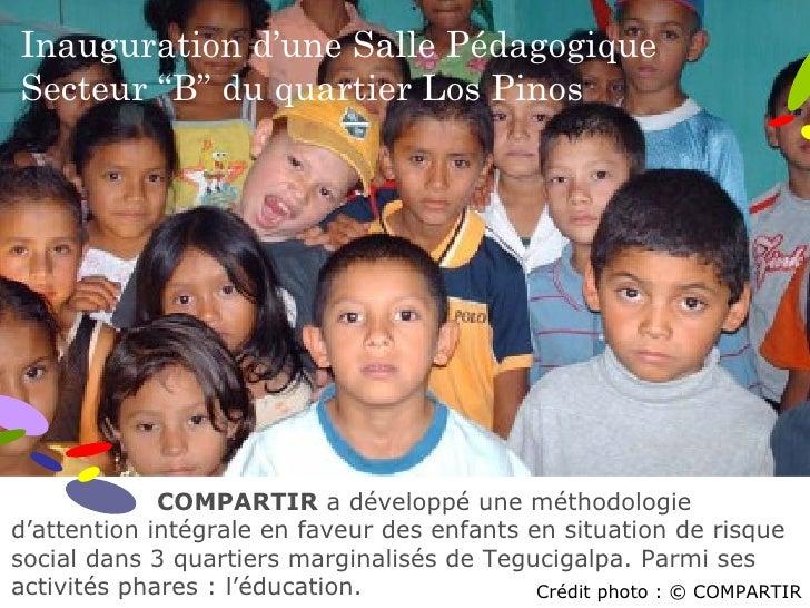 """Inauguration d'une Salle Pédagogique Secteur """"B"""" du quartier Los Pinos COMPARTIR  a développé une méthodologie d'attention..."""
