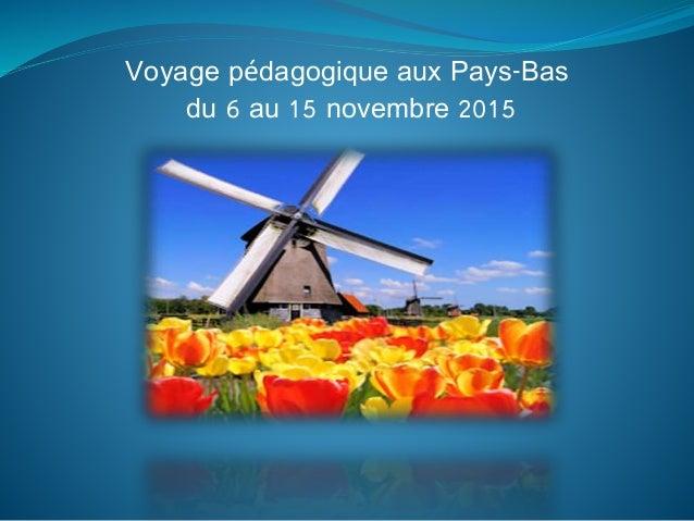 Voyage pédagogique aux Pays-Bas du 6 au 15 novembre 2015