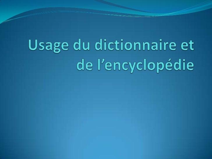 Usage du dictionnaire et de l'encyclopédie<br />