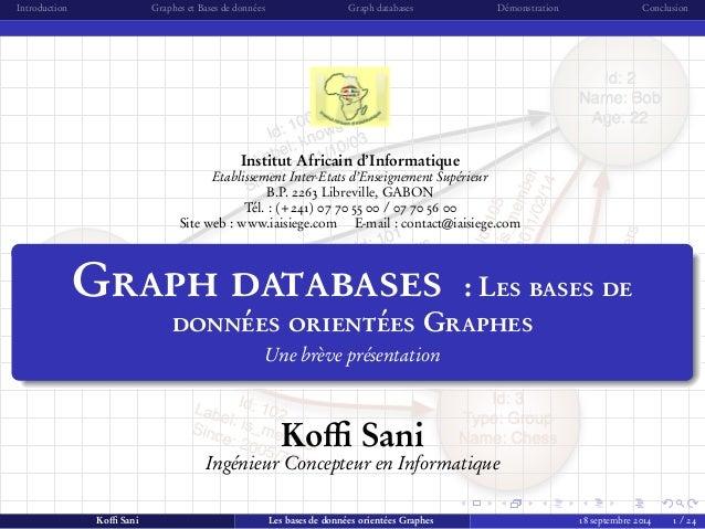 Introduction Graphes et Bases de données Graph databases Démonstration Conclusion  Institut Africain d'Informatique  Etabl...