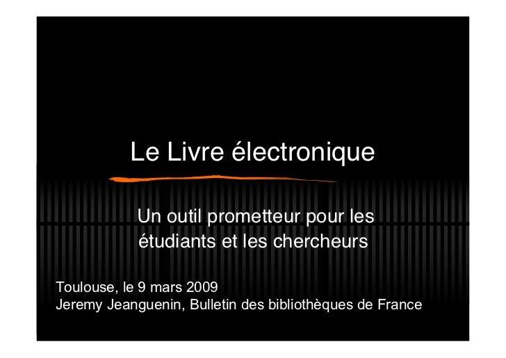 Le Livre électronique            Un outil prometteur pour les            étudiants et les chercheursToulouse, le 9 mars 20...