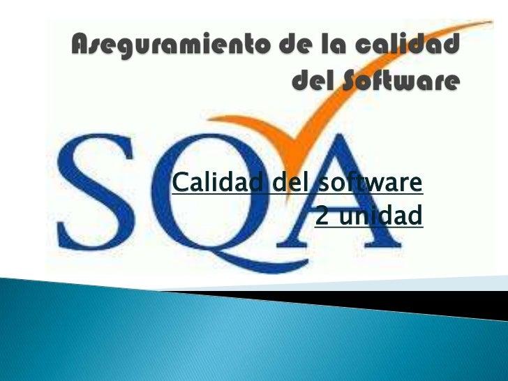 Calidad del software            2 unidad