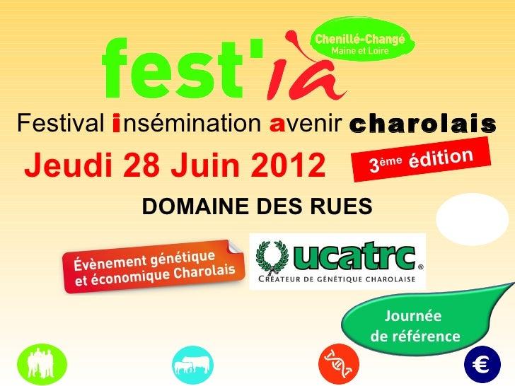 Festival insémination avenir charolaisJeudi 28 Juin 2012         3 ème   édition         DOMAINE DES RUES                 ...