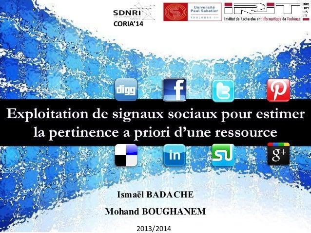 Exploitation de signaux sociaux pour estimer la pertinence apriori d'une ressource  Ismaël BADACHE  Mohand BOUGHANEM  2013...