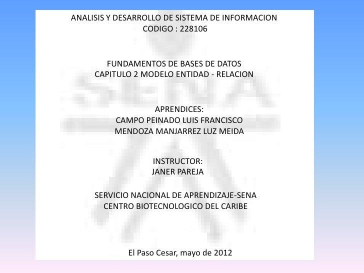 ANALISIS Y DESARROLLO DE SISTEMA DE INFORMACION                 CODIGO : 228106       FUNDAMENTOS DE BASES DE DATOS     CA...
