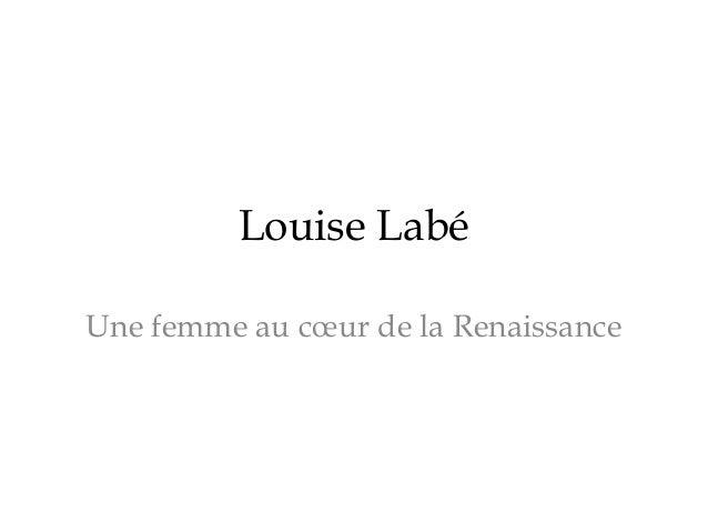 Louise Labé Une femme au cœur de la Renaissance