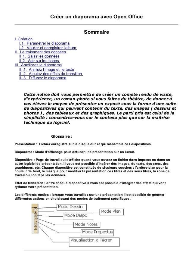 Créer un diaporama avec Open Office  Sommaire  I. Création  I.1. Paramétrer le diaporama  I.2. Valider et enregistrer l'al...