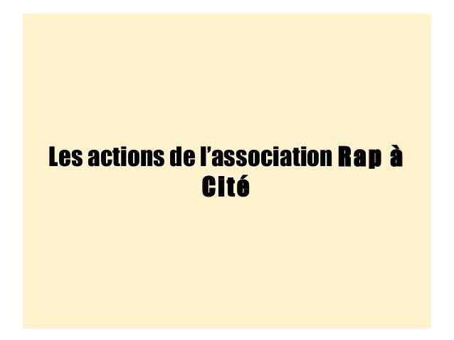 Les actions de l'association Rap à Cité