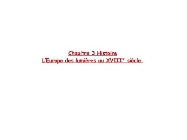 Chapitre 3 HistoireL'Europe des lumières au XVIII° siècle