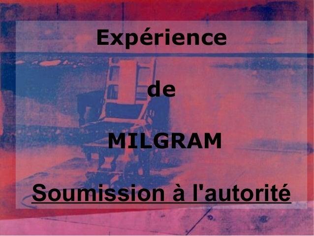 Expérience  de  MILGRAM  Soumission à l'autorité