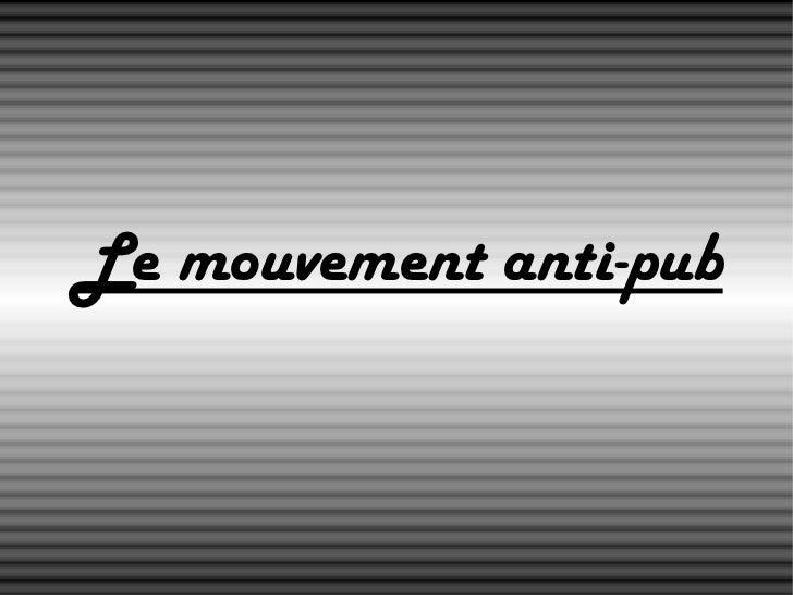 Le mouvement anti-pub