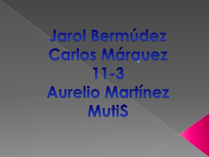 Jarol Bermúdez<br />Carlos Márquez<br />11-3<br />Aurelio Martínez Muti$<br />