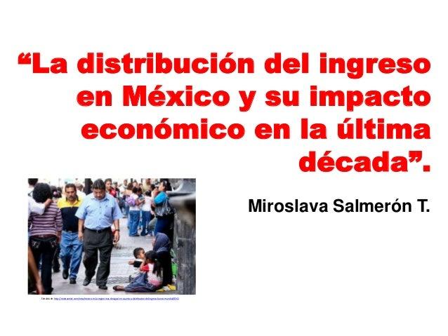 La distribución del ingreso en México y su impacto económico en la última década