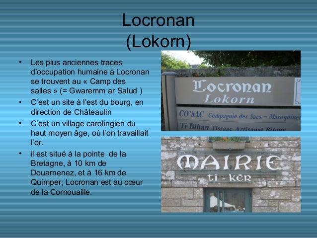 Locronan(Lokorn)• Les plus anciennes tracesd'occupation humaine à Locronanse trouvent au « Camp dessalles » (= Gwaremm ar ...