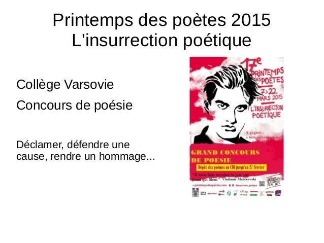 Printemps des poètes 2015 L'insurrection poétique Collège Varsovie Concours de poésie Déclamer, défendre une cause, rendre...