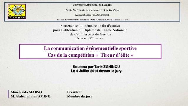La communication événementielle sportive Cas de la compétition « Tireur d'élite » Soutenu par Tarik ZGHINOU Le 4 Juillet 2...