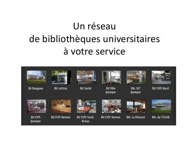 Un réseau de bibliothèques universitaires à votre service