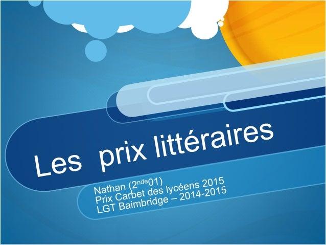 Qu'est-ce qu'un prix littéraire ?  C'est une distinction remise pour une performance littéraire par des  institutions gouv...