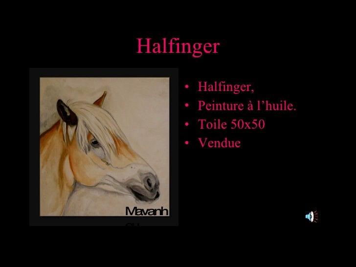 Halfinger <ul><li>Halfinger, </li></ul><ul><li>Peinture à l'huile. </li></ul><ul><li>Toile 50x50 </li></ul><ul><li>Vendue ...