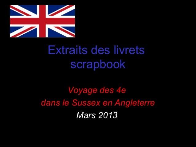 Extraits des livretsscrapbookVoyage des 4edans le Sussex en AngleterreMars 2013