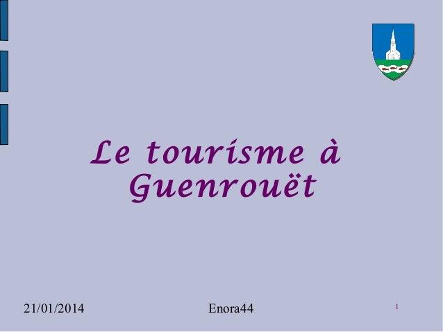 Le tourisme à Guenrouët  21/01/2014  Enora44  1