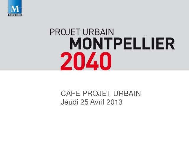 Diaporama atelier 5 café projet urbain jeudi 25 avril 2013