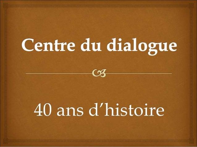 40 ans d'histoire