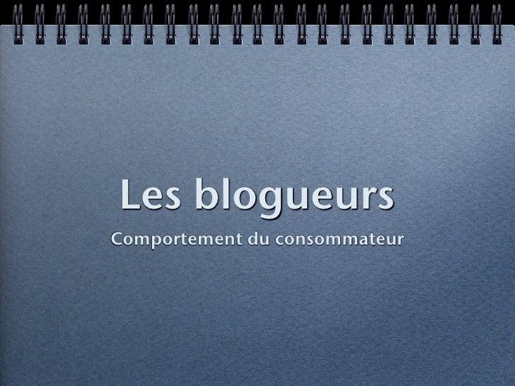 Les blogueurs Comportement du consommateur