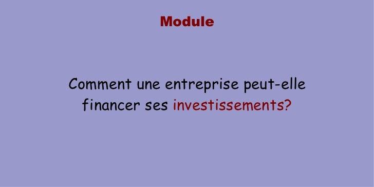 Module Comment une entreprise peut-elle financer ses  investissements?