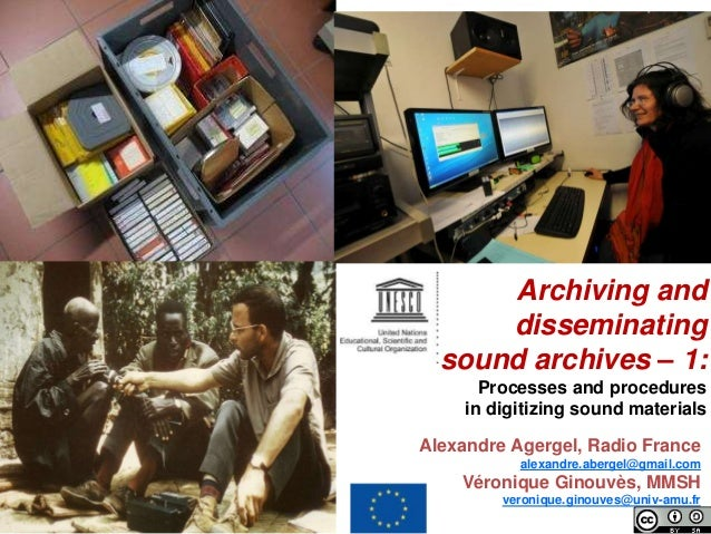 Archiving and  disseminating  sound archives – 1:  Processes and procedures  in digitizing sound materials  Alexandre Ager...