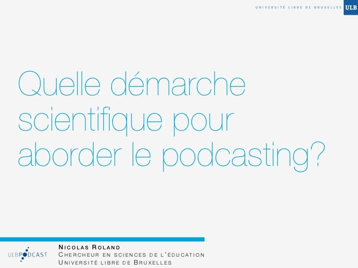 Quelle démarche scientifique pour aborder le podcasting ?