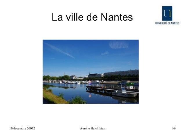 La ville de Nantes10 décembre 20012         Aurélie Hatchikian   1/6